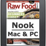 raw food tips. raw recipes and raw food magazine for your nook mac or pc