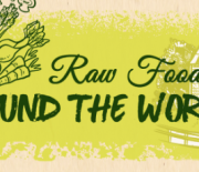 Raw Foodism Around the World
