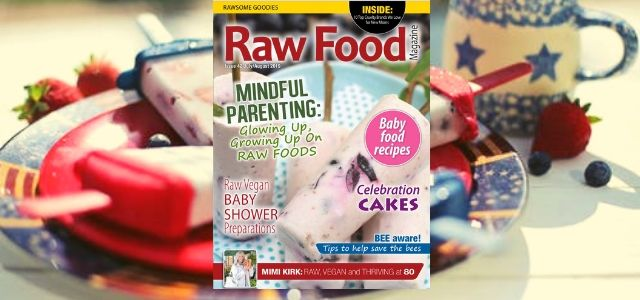 Mindful Parenting: Glowing Up, Growing Up On Raw Foods
